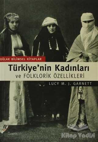 Oğlak Yayıncılık - Türkiye'nin Kadınları ve Folklorik Özellikleri