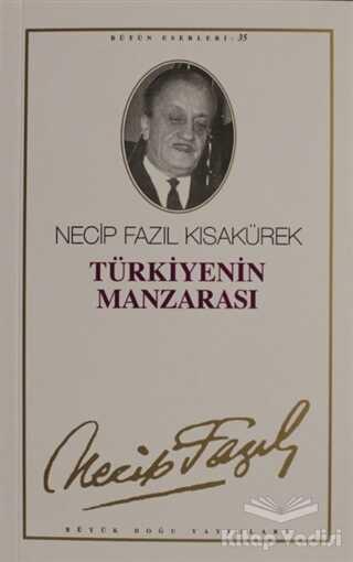 Büyük Doğu Yayınları - Türkiye'nin Manzarası : 29 - Necip Fazıl Bütün Eserleri