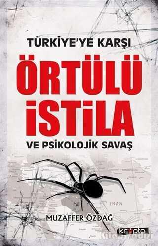 Kripto Basım Yayın - Türkiye'ye Karşı Örtülü İstila ve Psikolojik Savaş
