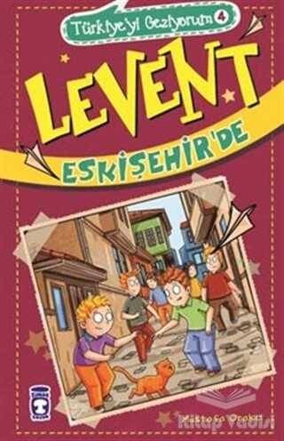 Timaş Çocuk - Türkiye'yi Geziyorum 4 - Levent Eskişehir'de