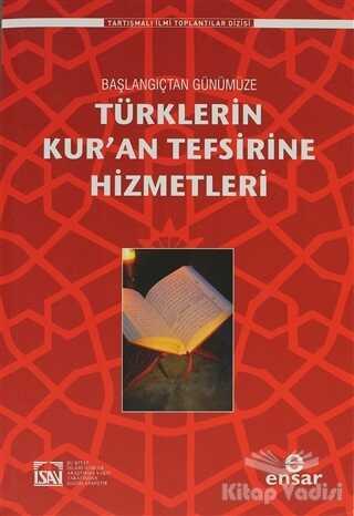 Ensar Neşriyat - Türklerin Kur'an Tefsirine Hizmetleri