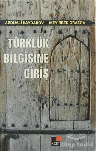 Kesit Yayınları - Türklük Bilgisine Giriş