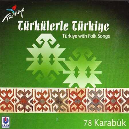 Ulus Müzik - Türkülerle Türkiye 78 Karabük