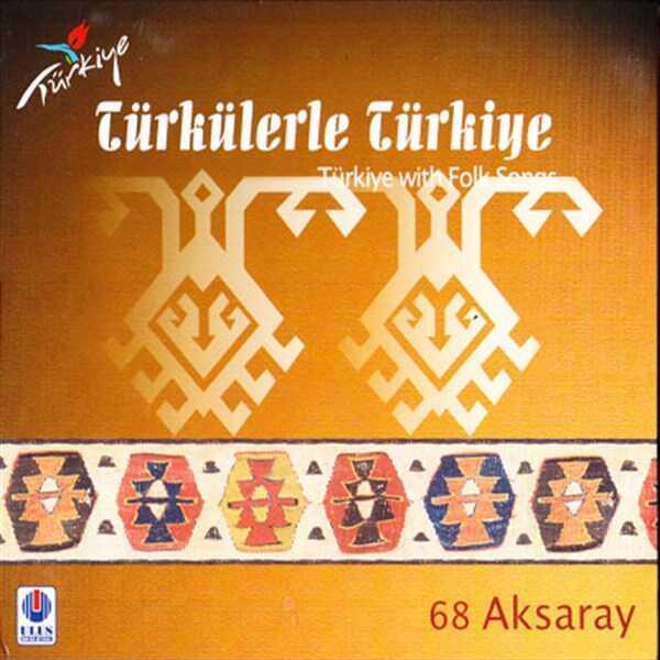 Ulus Müzik - Türkülerle Türkiye - 68 / Aksaray