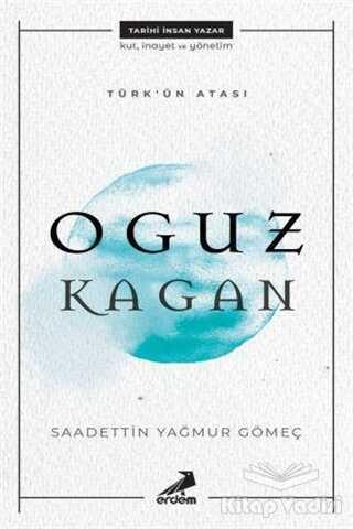 Erdem Çocuk - Türk'ün Atası: Oguz Kagan