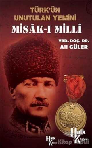 Halk Kitabevi - Türk'ün Unutulan Yemini Misak-ı Milli