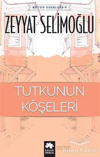 Eksik Parça Yayınları - Tutkunun Köşeleri