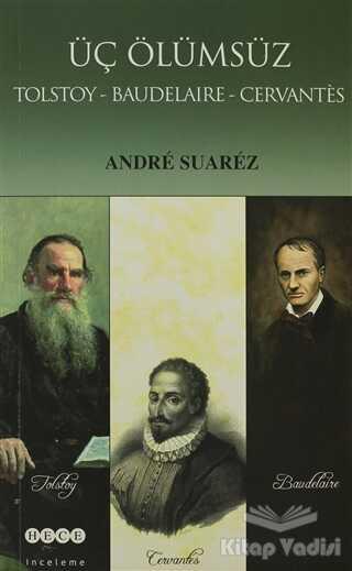 Hece Yayınları - Üç Ölümsüz Tolstoy / Baudelaire / Cervantes