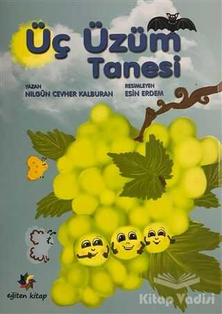 Eğiten Kitap Çocuk Kitapları - Üç Üzüm Tanesi