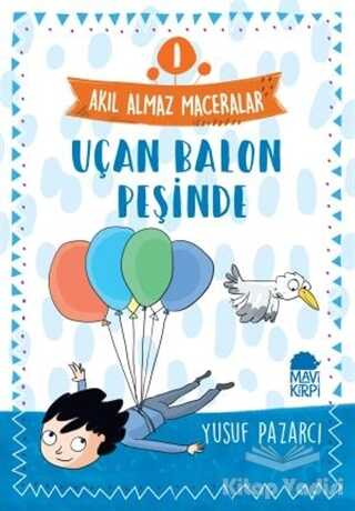 Mavi Kirpi Yayınları - Uçan Balon Peşinde - Akıl Almaz Maceralar 1