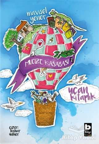 Bilgi Yayınevi - Uçan Kitaplık - Mucize Kasabası