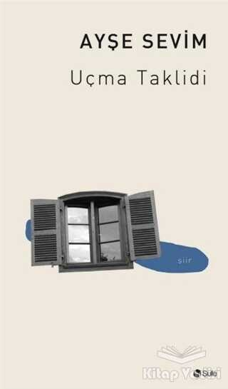 Şule Yayınları - Uçma Taklidi