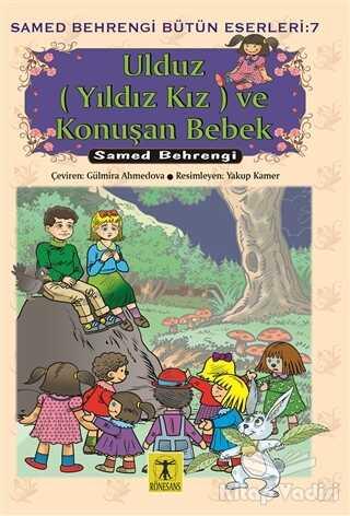 Rönesans Yayınları - Ulduz (Yıldız Kız) ve Konuşan Bebek - Samed Behrengi Bütün Eserleri 7