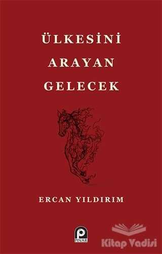 Pınar Yayınları - Ülkesini Arayan Gelecek