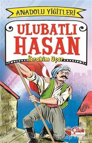 Çilek Kitaplar - Ulubatlı Hasan - Anadolu Yiğitleri 1