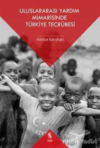 İnsan Yayınları - Uluslararası Yardım Mimarisinde Türkiye Tecrübesi