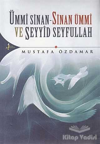 Kırk Kandil Yayınları - Ümmi Sinan - Sinan Ümmi Ve Seyyid Seyfullah