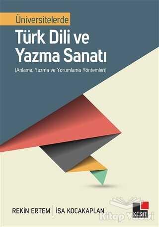 Kesit Yayınları - Üniversitelerde Türk Dili ve Yazma Sanatı