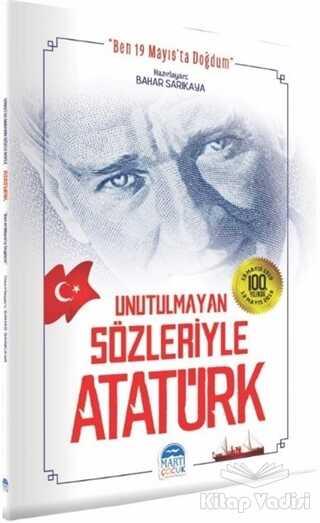 Martı Çocuk Yayınları - Unutulmayan Sözleriyle Atatürk