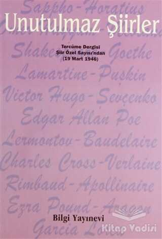 Bilgi Yayınevi - Unutulmaz Şiirler Tercüme Dergisi Şiir Özel Sayısı'ndan (19 Mart 1946)