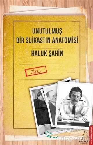 Destek Yayınları - Unutulmuş Bir Suikastın Anatomisi