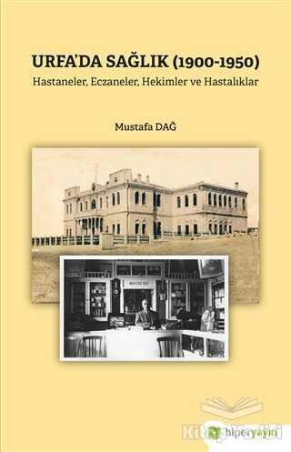 Hiperlink Yayınları - Urfa'da Sağlık (1900-1950)