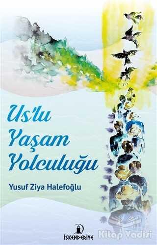 İskenderiye Yayınları - Us'lu Yaşam Yolculuğu