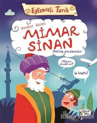 Eğlenceli Bilgi Yayınları - Ustalar Ustası Mimar Sinan - Eğlenceli Tarih