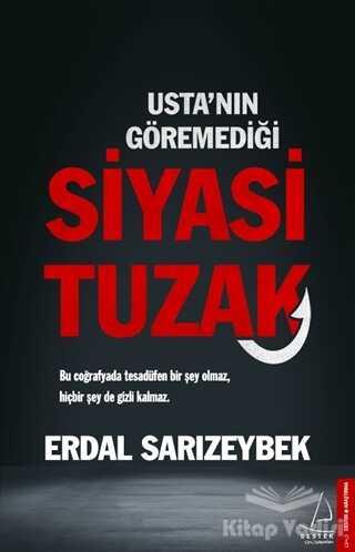 Destek Yayınları - Usta'nın Göremediği Siyasi Tuzak