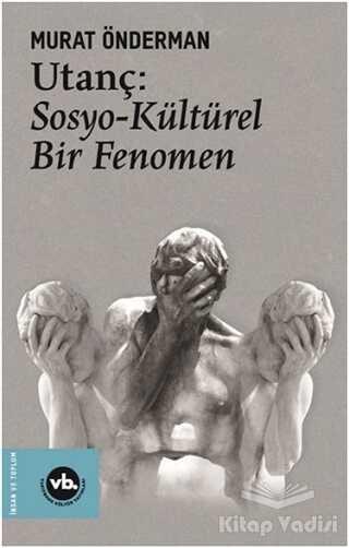 Vakıfbank Kültür Yayınları - Utanç: Sosyo-Kültürel Bir Fenomen