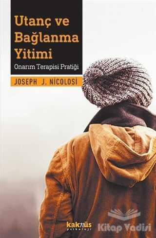 Kaknüs Yayınları - Utanç ve Bağlanma Yitimi