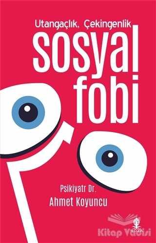 Roza Yayınevi - Utangaçlık Çekingenlik ve Sosyal Fobi