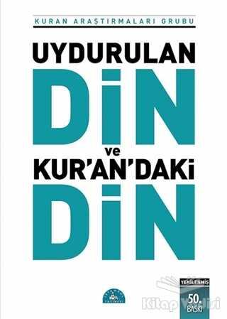 İstanbul Yayınevi - Uydurulan Din ve Kur'an'daki Din