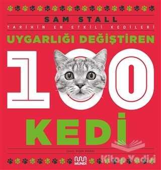 Mundi - Uygarlığı Değiştiren 100 Kedi