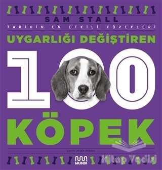 Mundi - Uygarlığı Değiştiren 100 Köpek