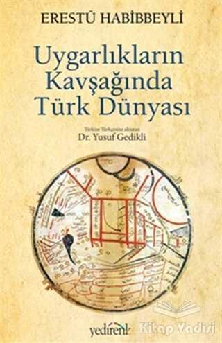 Yedirenk Kitapları - Uygarlıkların Kavşağında Türk Dünyası