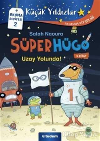 Tudem Yayınları - Uzay Yolunda! - Süperhügo 5