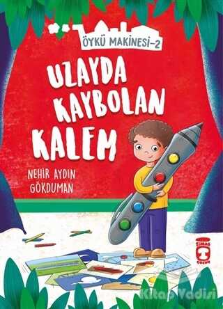 Timaş Çocuk - İlk Çocukluk - Uzayda Kaybolan Kalem - Öykü Makinesi 2