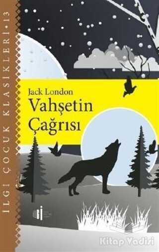 İlgi Kültür Sanat Yayınları - Vahşetin Çağrısı - İlgi Çocuk Klasikleri 13