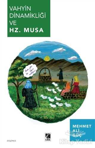 Çıra Yayınları - Vahyin Dinamikliği ve Hz. Musa