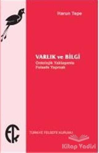 Türkiye Felsefe Kurumu - Varlık ve Bilgi