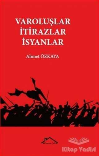 Kırmızı Çatı Yayınları - Varoluşlar İtirazlar İsyanlar