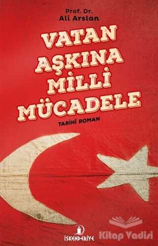 İskenderiye Yayınları - Vatan Aşkına Milli Mücadele