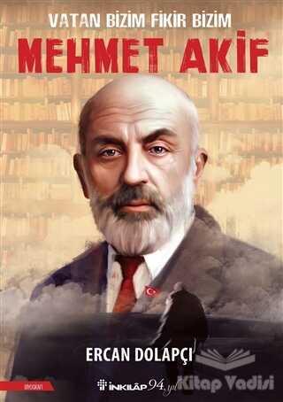 İnkılap Kitabevi - Vatan Bizim Fikir Bizim Mehmet Akif