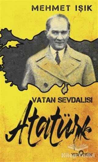 Yediveren Yayınları - Vatan Sevdalısı Atatürk