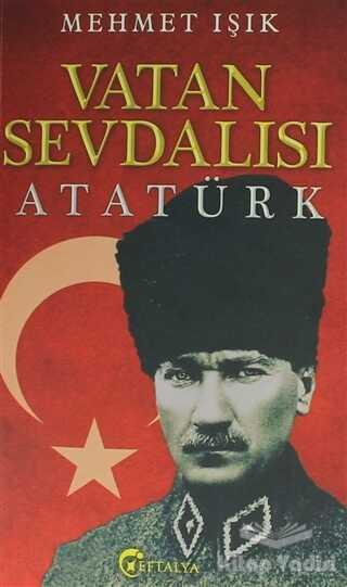 Eftalya Kitap - Vatan Sevdalısı Atatürk