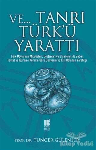 Bilge Kültür Sanat - Ve Tanrı Türk'ü Yarattı