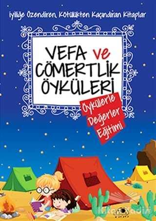 Uğurböceği Yayınları - Vefa ve Cömertlik Öyküleri