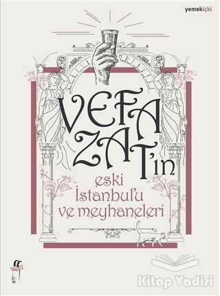 Oğlak Yayıncılık - Vefa Zat'ın Eski İstanbul'u ve Meyhaneleri