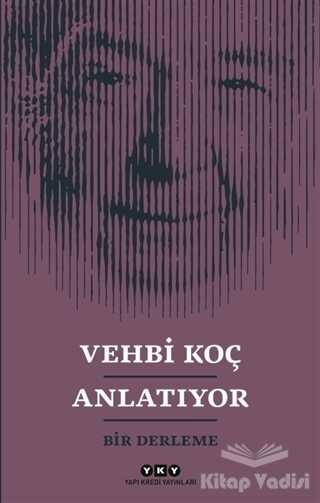 Yapı Kredi Yayınları - Vehbi Koç Anlatıyor